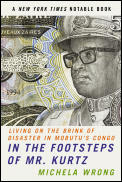 In the Footsteps of Mr. Kurtz: Living on the Brink of Disaster in Mobutu's Congo Cover