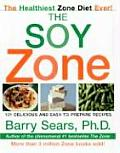 The Soy Zone: 101 Delicious and Easy-To-Prepare Recipes Cover
