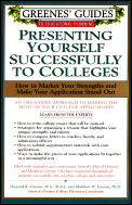 Greenes' Guides to Educational Planning: Presenting Yourself Successfully to Col