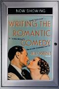 """Writing the Romantic Comedy: From """"Cute Meet"""" to """"Joyous Defeat"""" - How to Write Screenplays That Sell"""