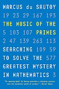 The Music of the Primes: Searching to Solve the Greatest Mystery in Mathematics Cover