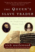 The Queen's Slave Trader: John Hawkyns, Elizabeth I, and the Trafficking in Human Souls (P.S.) Cover
