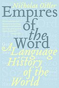 Empires of the Word A Language History of the World