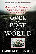 Over the Edge of the World: Magellan's Terrifying Circumnavigation of the Globe (P.S.) Cover