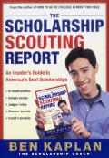 Scholarship Scouting Report An Insiders Guide to Americas Best Scholarships