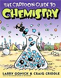 The Cartoon Guide to Chemistry (Cartoon Guide To...)