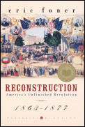 Reconstruction: America's Unfinished Revolution, 1863-1877 (New American Nation Series) Cover