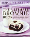 Ultimate Brownie Book Thousands of Ways to Make Americas Favorite Treat Including Blondies Frostings & Doctored Brownie Mixes