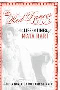 Red Dancer The Life & Times Of Mata Hari