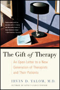 Gift of Therapy : an Open Letter To a New Generation of Therapists and Their Patients (02 Edition)