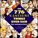 776 Nastiest Things Ever Said