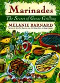 Marinades: Secrets of Great Grilling, the
