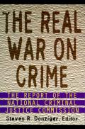 Real War On Crime The Report Of The Nati