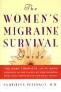 Womens Migraine Survival Guide The Most Complete Up To Date Resource on the Causes of Your Migraine Pain & Treatments for Real Relief