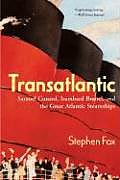 Transatlantic: Samuel Cunard, Isambard Brunel, and the Great Atlantic Steamships Cover