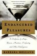 Endangered Pleasures In Defense of Naps Bacon Martinis Profanity & Other Indulgences