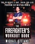 Firefighters Workout Book The 30 Minute A Day Train For Life Program for Men & Women
