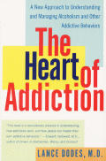 Heart of Addiction : a New Approach To Understanding and Managing Alcoholism and Other Addictive Behaviors (02 Edition)