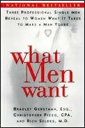 What Men Want Three Professional Single Men Reveal to Women What It Takes to Make a Man Yours