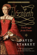Elizabeth The Struggle For The Throne