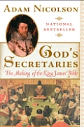 Gods Secretaries The Making of the King James Bible