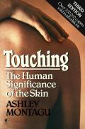 Touching: The Human Significance of the Skin 3rd edition