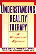 Understanding Reality Therapy A Metaphor