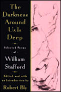 The Darkness Around Us Is Deep: Selected Poems of William Stafford Cover
