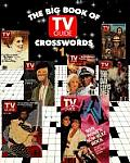Big Book of TV Guide Crosswords #1: The Big Book of TV Guide Crosswords, #1: Test Your TV IQ with More Than 250 Great Puzzles from TV Guide!
