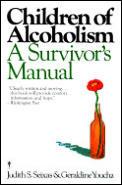 Children of Alcoholism A Survivors Manual
