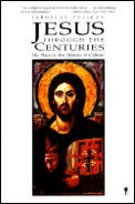 Jesus Through The Centuries His Place in the History of Culture