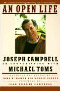 Open Life Joseph Campbell in Conversation with Michael Toms