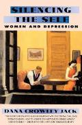 Silencing the Self: Women and Depression Cover