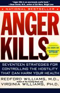 Anger Kills Seventeen Strategies For Controlling the Hostility That Can Harm Your Health