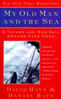 My Old Man & The Sea A Father & Son Sail