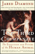 Third Chimpanzee the Evolution & Future of the Human Animal Cover