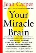 Your Miracle Brain: Maximize Your Brainpower, Boost Your Memory, Lift Your Mood, Improve Your IQ and Creativity, Prevent and Reverse Menta Cover