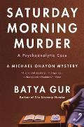 Saturday Morning Murder A Psychoanalytic Case