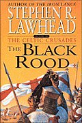 Black Rood :Celtic Crusades 2 by Stephen R Lawhead