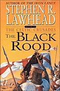 Black Rood :Celtic Crusades 2 by Stephen R Lawhead