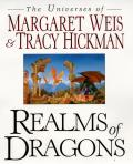 Realms of dragons :the universes of Margaret Weis and Tracy Hickman