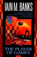 Player Of Games by Iain M. Banks