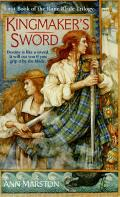 Kingmaker's Sword by Ann Marston