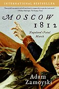 Moscow 1812 Napoleons Fatal March