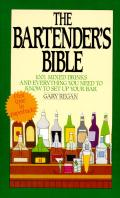 The Bartender's Bible: 1001 Mixed Drinks and Everything You Need to Know to Set Up Your Bar Cover