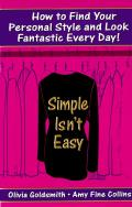 Simple Isnt Easy How To Find Your Personal Style & Look Fantastic Every Day