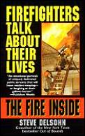 The Fire Inside: Firefighters Talk about Their Lives