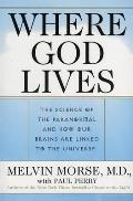 Where God Lives The Science of the Paranormal & How Our Brains Are Linked to the Universe