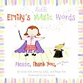 Emily's Magic Words: Please, Thank You, and More