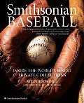 Smithsonian Baseball Inside the Worlds Finest Private Collections